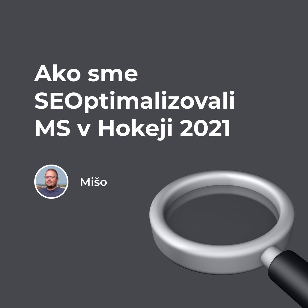 Ako sme SEOptimalizovali MS v Hokeji 2021